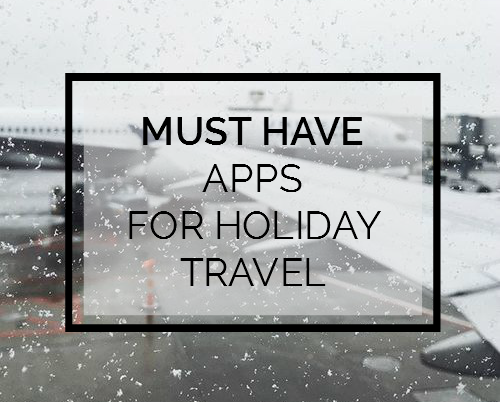 Must have apps for holiday travel