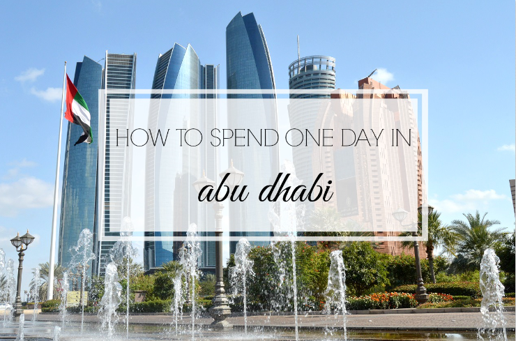 How To Spend One Day In Abu Dhabi A Giveaway House Of Wend