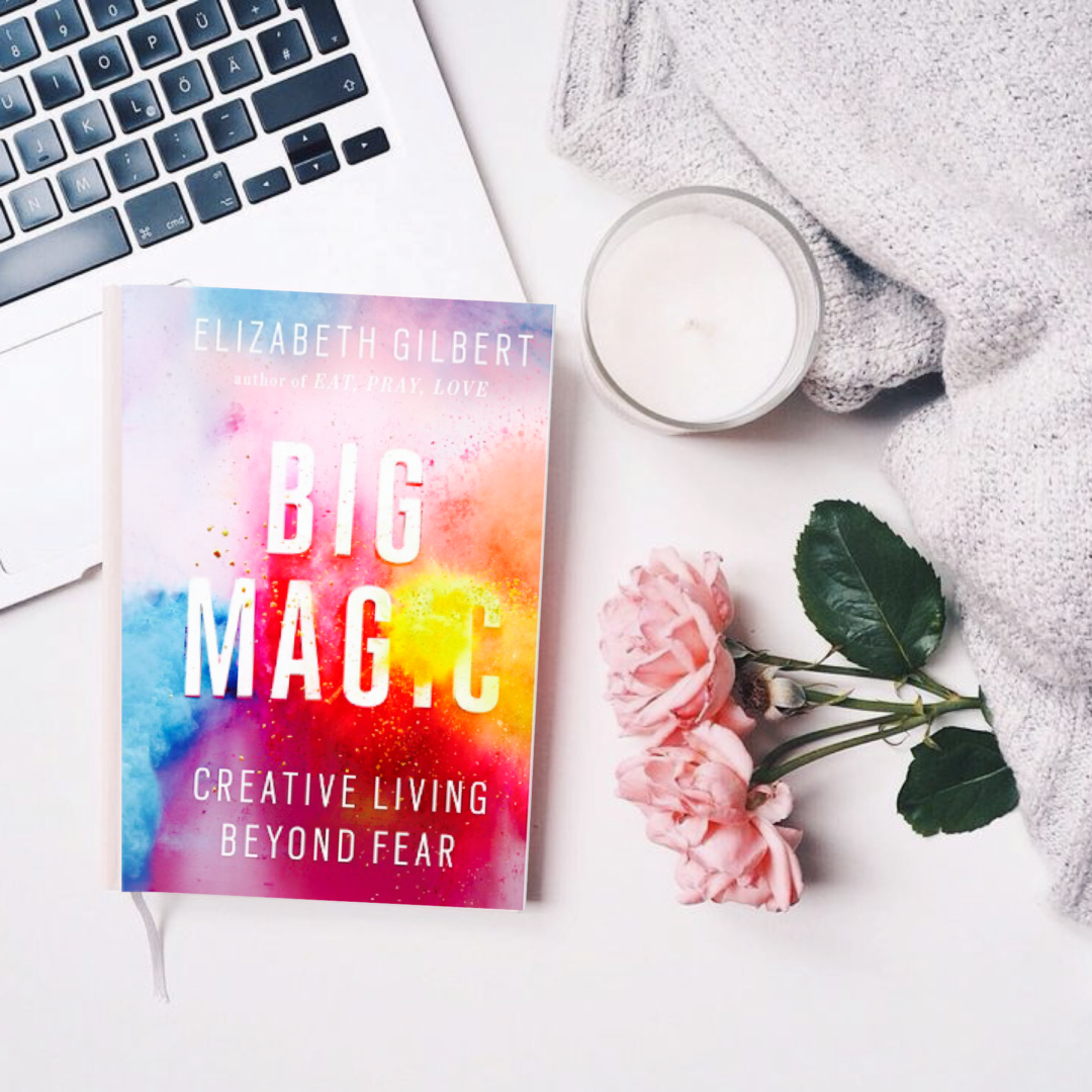 Big Magic Quotes That Will Inspire Your Most Creative Year